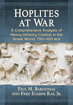 """The cover of """"Hoplites at War: A Comprehensive Analysis of Heavy Infantry Combat in the Greek World, 750-100 BCE"""" ISBN-13 978-1-4766-6602-0"""