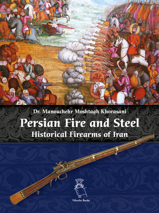 """The cover of """"Persian Fire and Steel: Historical Firearms of Iran"""" with a painting of two armies on horseback fighting with swords, cannon, and muskets"""