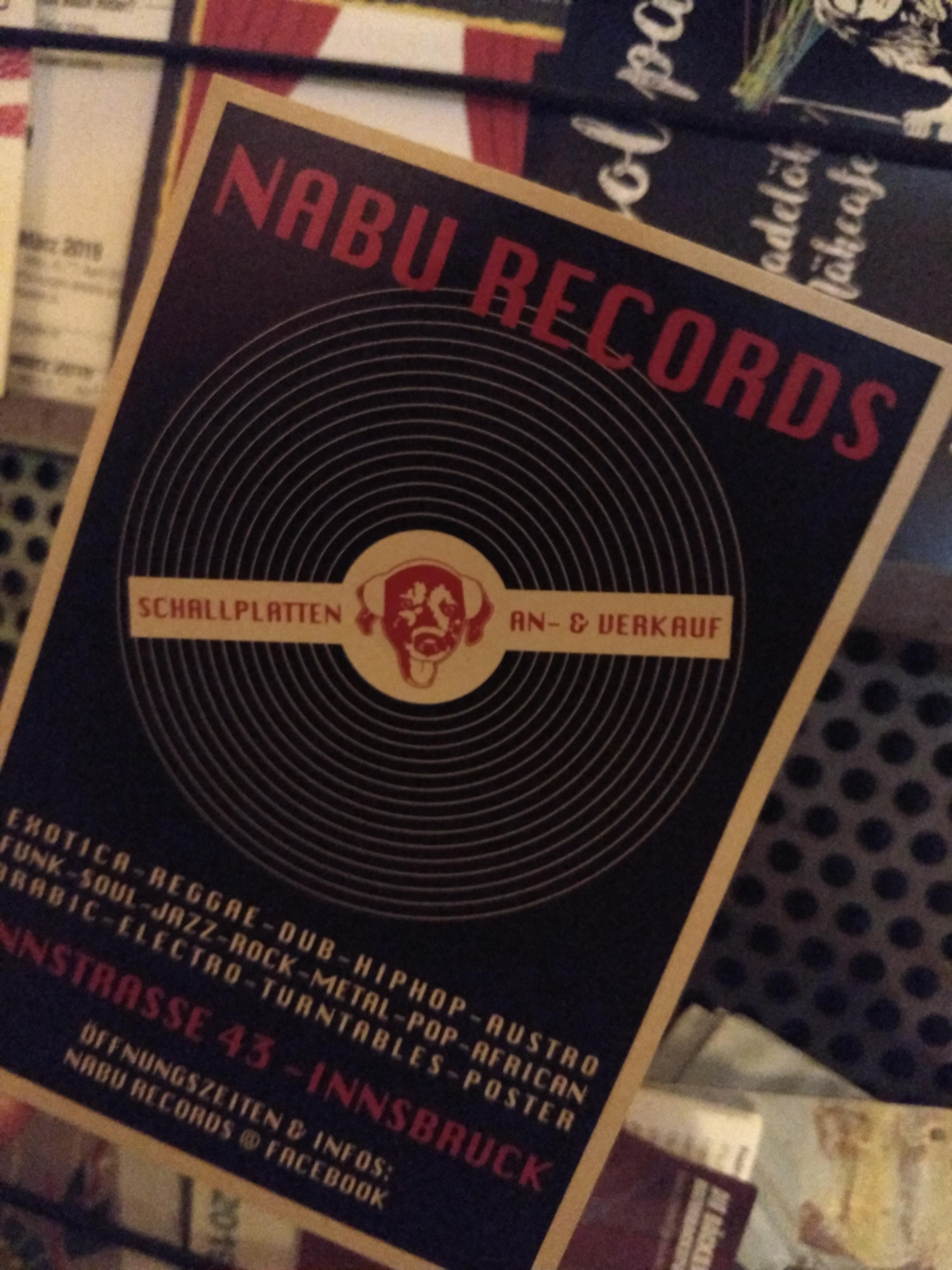 "A flyer for a business in Innsbruck: ""NABU RECORDS: Schallplattn An- und Verkauf.  Exotica - Reggae - Dub - Hiphop - Austro Funk - Soul - Jazz - Rock - Metal - Pop - African - Arabic - Electro - Turntables - Poster"""