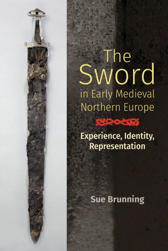 """the cover of Sue Brunning's book """"the Sword in Early Medieval Northern Europe"""""""